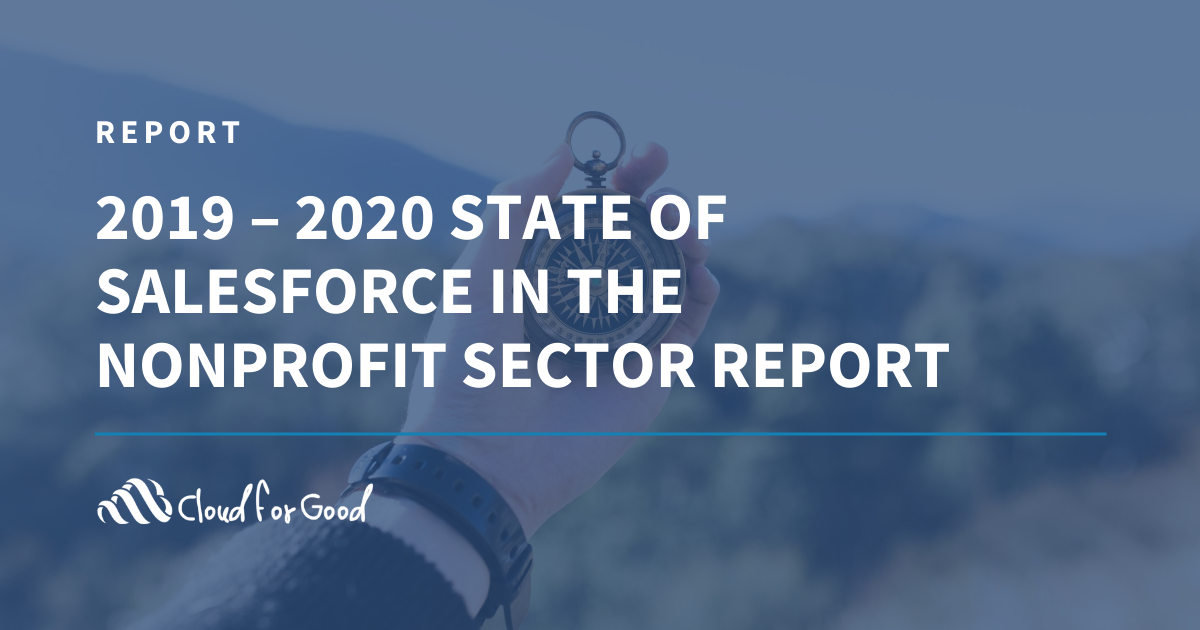 2019 – 2020 State of Salesforce in the Nonprofit Sector Report