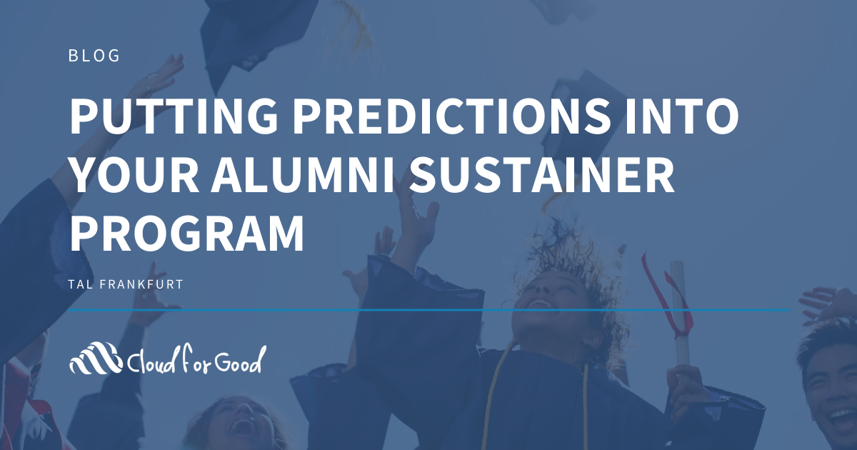Putting Predictions into Alumni Sustainer Program