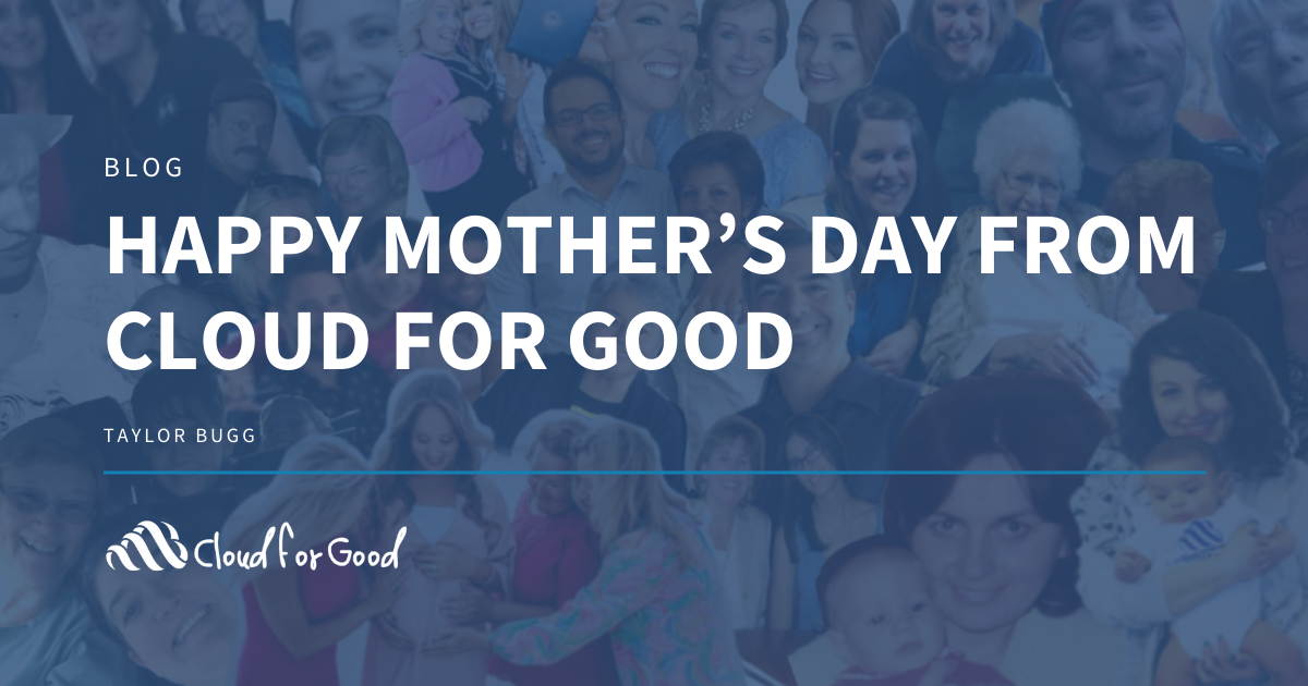 Happy Mother's Day from Cloud for Good
