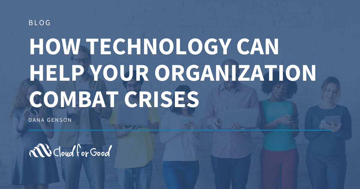 How Technology Can Help Your Organization Combat Crises