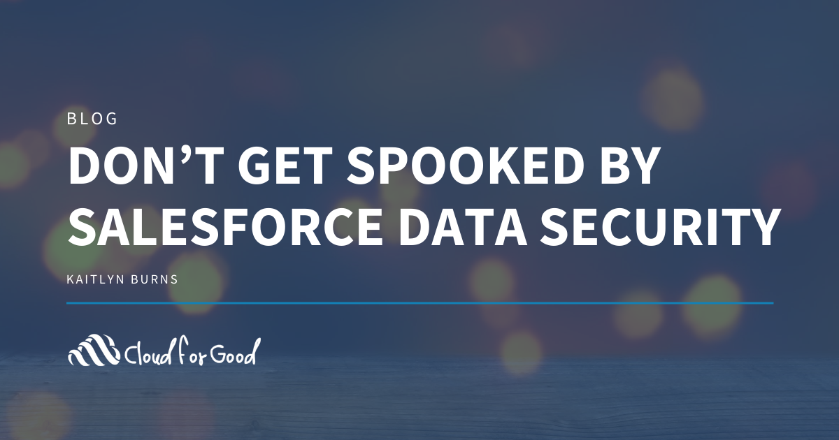 Don't Get Spooked by Salesforce Data Security
