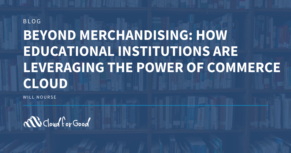 How Educational Institutions are Leveraging the Power of Commerce Cloud