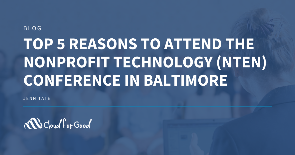Top 5 Reasons to Attend the Nonprofit Technology (NTEN) Conference in Baltimore