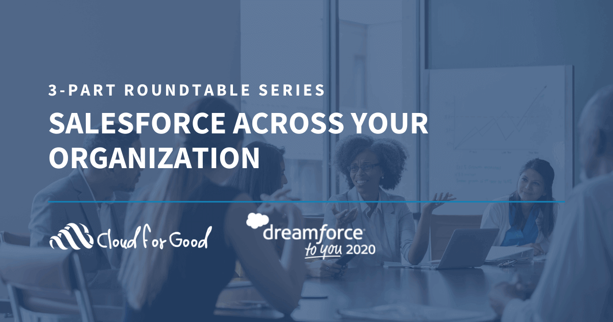 Salesfroce Across Your Organization Roundtables